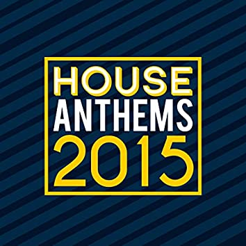 House Anthems 2015