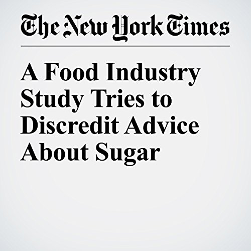 A Food Industry Study Tries to Discredit Advice About Sugar audiobook cover art
