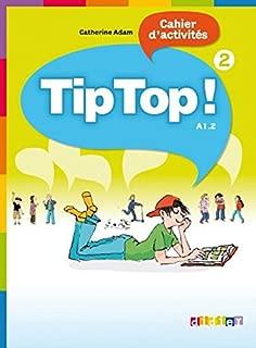 Tip top 2 ! methode de francais - A1.2 - Cahier d'activites (French Edition)