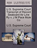 U.S. Supreme Court Transcript of Record Seaboard Air Line Ry v. J M Pace Mule Co