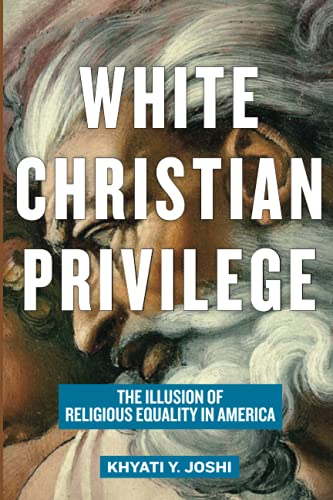 Compare Textbook Prices for White Christian Privilege  ISBN 9781479812004 by Khyati Y. Joshi