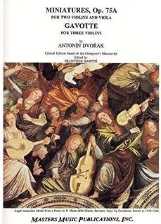 Dvorak, Antonn Miniatures Op. 75a and Gavotte Two Violins Viola Three Violins Frantisek Bartos
