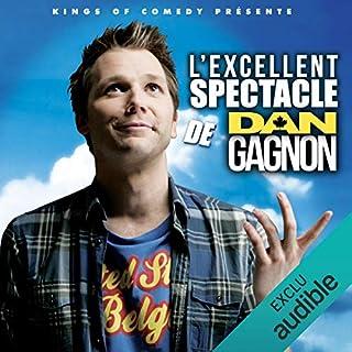 Couverture de L'excellent Spectacle de Dan Gagnon