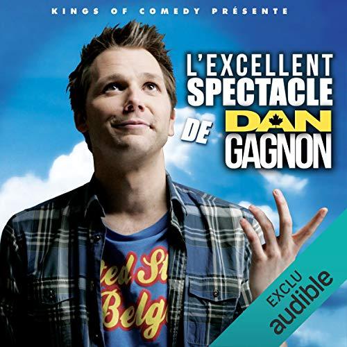 L'excellent Spectacle de Dan Gagnon audiobook cover art