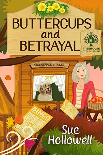Buttercups and Betrayal (Treehouse Hotel Mysteries Book 3) by [Sue Hollowell]