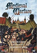 Medieval Warfare The Crusades, Agincourt, Wars of the Roses