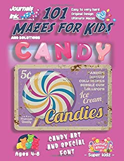101 Mazes For Kids: SUPER KIDZ Book. Children - Ages 4-8 (US Edition). Candy, Spiral Hard Candies Sign custom art interior. 101 Puzzles with solutions ... time! (Superkidz - 101 Mazes for Kids)