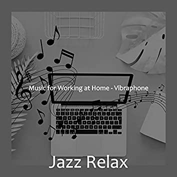Music for Working at Home - Vibraphone