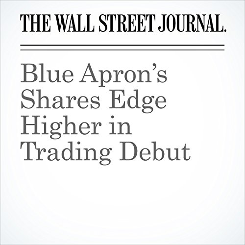 Blue Apron's Shares Edge Higher in Trading Debut copertina