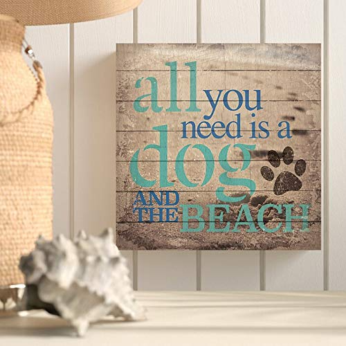 "Wood Pallet Design Wall Art Sign Plaque All You Need is a Dog and The Beach Textual Art on WoodAll You Need is a Dog and The Beach Textual Art on Wood for Home Room Wall Decor 12"" H x 12"" W"
