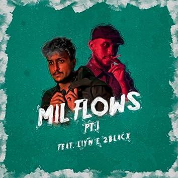 Mil Flows, Pt. I