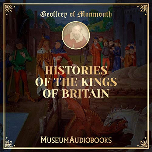 Histories of the Kings of Britain audiobook cover art