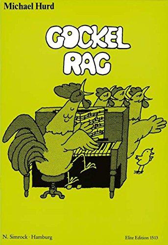 Gockel Rag: Eine Pop-Kantate. Sprecher, Jugendchor (Kinderchor) und Klavier (mit Akkordsymbolen für Gitarre). Klavierauszug.