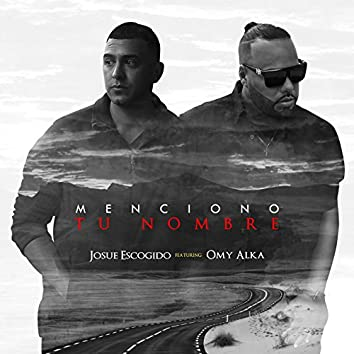 Menciono Tu Nombre (feat. Omy Alka)