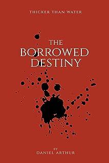 The Borrowed Destiny