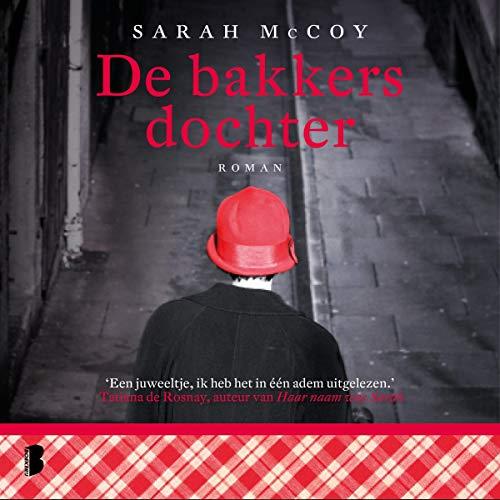 De bakkersdochter                   Auteur(s):                                                                                                                                 Sarah McCoy                               Narrateur(s):                                                                                                                                 Hymke de Vries                      Durée: 12 h et 50 min     Pas de évaluations     Au global 0,0