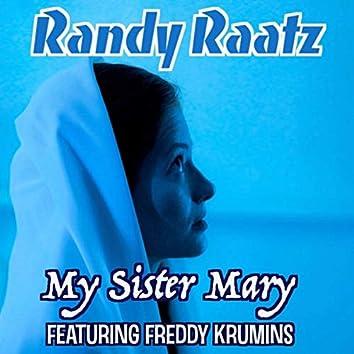 My Sister Mary (feat. Freddy Krumins)