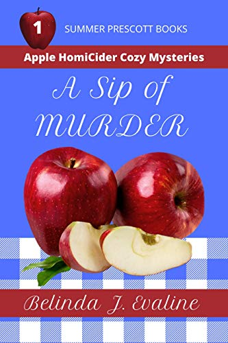 A Sip of Murder (Apple HomiCider Cozy Mysteries Book 1)