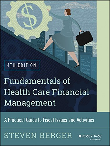 Compare Textbook Prices for Fundamentals of Health Care Financial Management: A Practical Guide to Fiscal Issues and Activities,  Jossey-Bass Public Health 4 Edition ISBN 9781118801680 by Berger, Steven