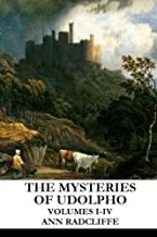 The Mysteries of Udolpho: Volumes I-IV