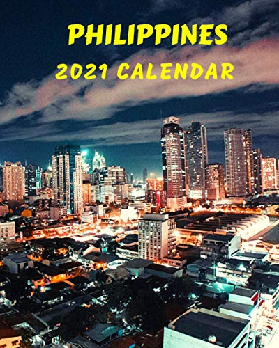 Philippines Calendar 2021: Monday to Sunday 2021 Monthly Calendar Book with Images of Philippines