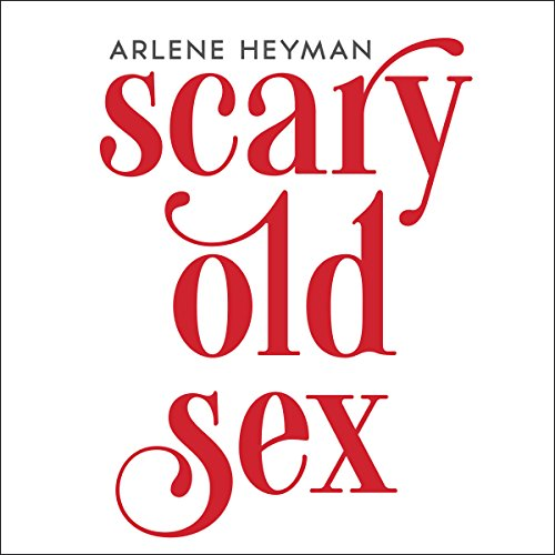 Scary Old Sex audiobook cover art