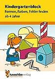 Kindergartenblock - Formen, Farben, Fehler finden ab 4 Jahre, A5-Block (Übungsmaterial für Kindergarten und Vorschule, Band 621)