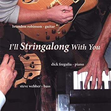 I'll String Along With You