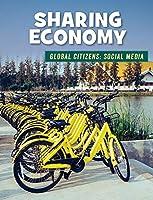 Sharing Economy (21st Century Skills Library: Global Citizens: Social Media)