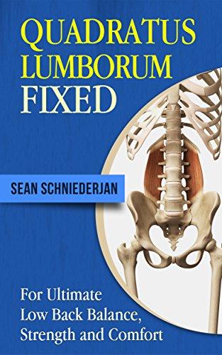 Quadratus Lumborum Fixed: For Ultimate Low Back Balance, Strength and Comfort (Simple Strength Book 14)