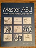 Master ASL: Fingerspelling, Numbers, And Glossing