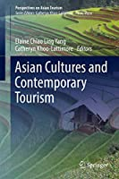 Asian Cultures and Contemporary Tourism (Perspectives on Asian Tourism)