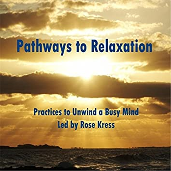 Pathways to Relaxation: Practices to Unwind a Busy Mind