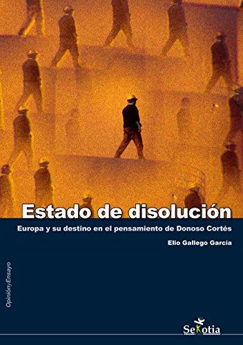 Estado de disolución: Europa y su destino en el pensamiento de ...