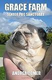 Grace Farm Senior Pug Sanctuary: Volume 1