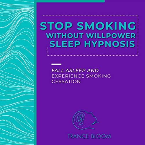 Stop Smoking Without Will Power Sleep Hypnosis audiobook cover art