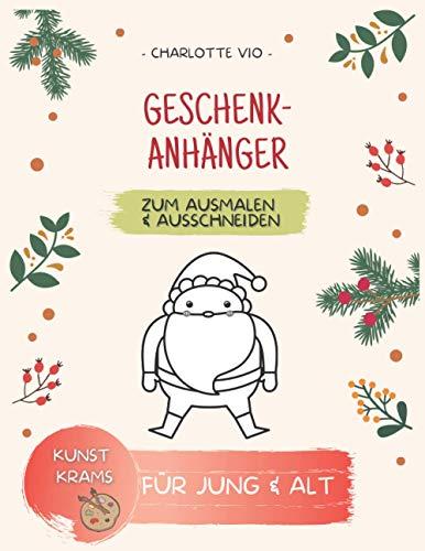 Geschenkanhänger zum Ausmalen und Ausschneiden: 15 tolle Papier-Anhänger oder Karten für Weihnachtsgeschenke zum selbst gestalten für Kinder und ... | DINA4 | Geschenk für jeden Bastelfan