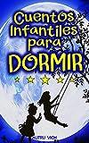 CUENTOS INFANTILES PARA DORMIR ( Nios y nias de 4 - 10 aos ): Reflexiones y Aprendizajes Instantneos