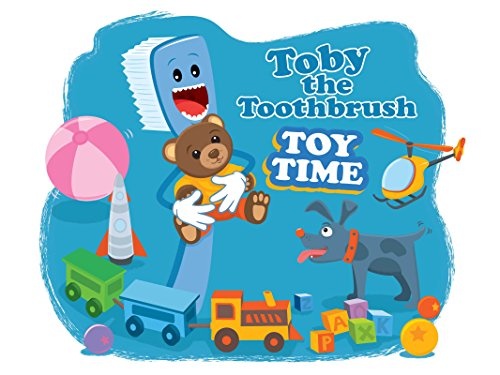 Toby the Toothbrush - Toby's Toy Time (English Edition)