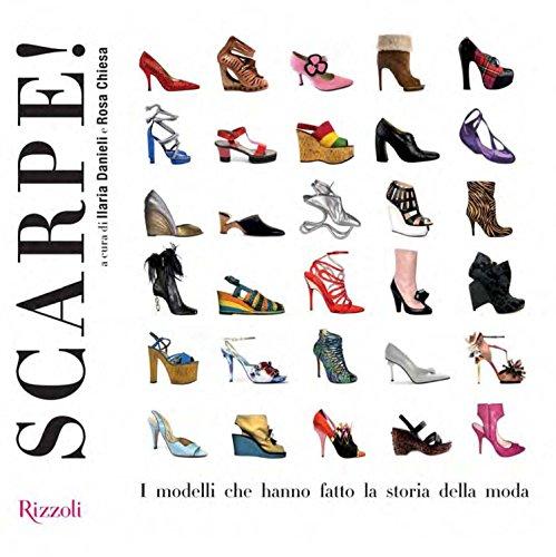Scarpe!: I modelli che hanno fatto la storia della moda (Italian Edition)
