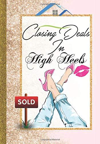Closing Deals In High Heels: Women Real Estate Agent Broker Gift for Realtors| Cute Planner Daily Calendar Agenda Organizer Goals Setting Journal with ... Positive Affirmations & Birthday Tracker