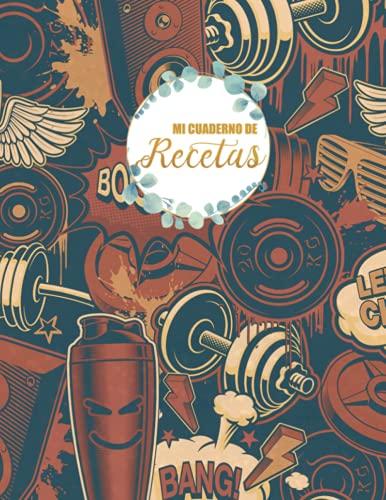 Mi cuaderno de recetas: Mi Libro de Recetas Personalizada en blanco para mi familia