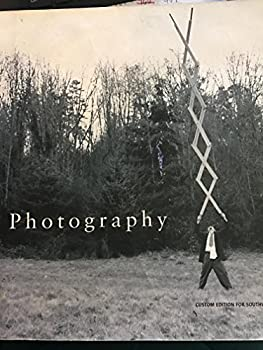 Paperback PHOTOGRAPHY CUSTOM EDITION FOR SOUTHWESTERN COLLEGE Book