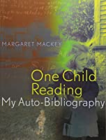 One Child Reading: My Auto-Bibliography