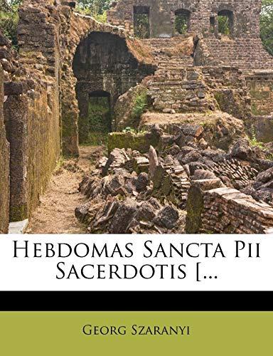 Hebdomas Sancta Pii Sacerdotis [... (Latin Edition)