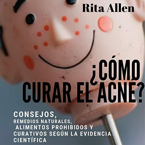 ¿Cómo curar el acné? [How to Cure Acne] Audiobook By Rita Allen cover art