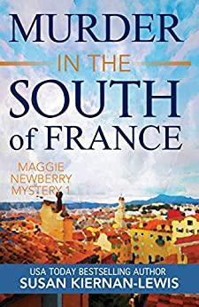 Murder in the South of France: A fast-paced thriller mystery with a female sleuth set in Cannes (The Maggie Newberry Mystery Series Book 1) by [Susan Kiernan-Lewis]