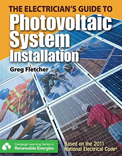 The Guide to Photovoltaic System Installation (Go Green with Renewable Energy Resources)