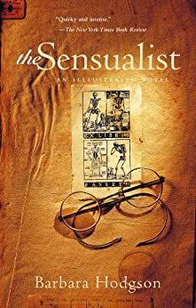 The Sensualist: An Illustrated Novel by [Barbara Hodgson]