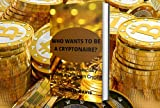 Who Wants To Be A Cryptonaire?: How To Be Financially Wealthy With Crypto (English Edition)